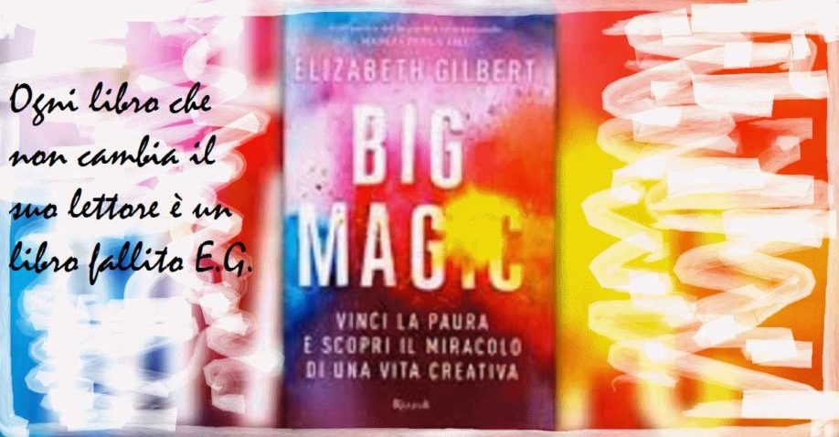 Big magic libro benessere spirituale