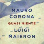 Quasi niente libro Mauro Corona