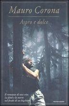 aspro e dolce libro Mauro Corona